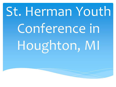 St. Herman Conference in Houghton, MI
