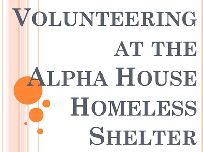 Volunteering at the Alpha House Homeless Shelter