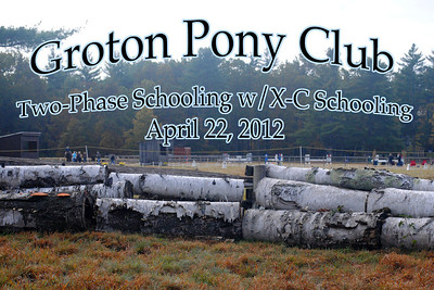 Groton Pony Club Two-Phase Schooling w/X-C Schooling, April 22, 2012