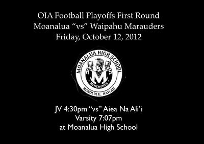 "10-12-12 Moanalua Varsity OIA Football Playoffs First Round ""vs"" Waipahu Marauders (31-20)"