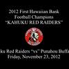 "2012 First Hawaiian Bank/HHSAA D-1 Football Champions ""Kahuku Red Raiders"""