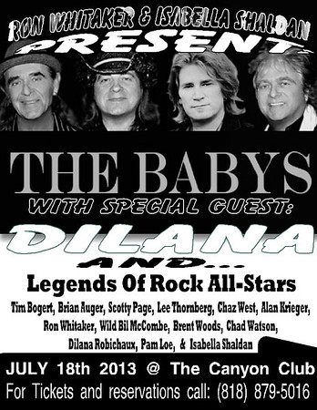2013-07-18, Ron Whitaker & Isabella Shaldan Present: THE BABYS, DILANA and LEGANDS OF ROCK ALL - STARS