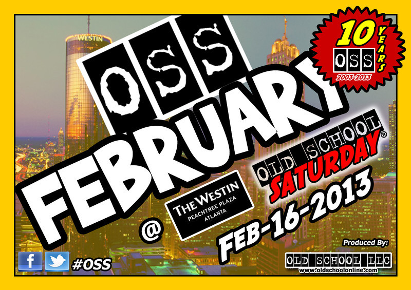"Next Event:  Feb-16-2013 @ Westin Peachtree Plaza ::: Tickets, VIP Tables, and More:   <a href=""http://www.oldschoolsaturday.com"">http://www.oldschoolsaturday.com</a> ::: Twitter @oldschoolsat #OSSevents ::: Facebook.com/oldschoolsaturday ::: Tickets:  877-725-8849"