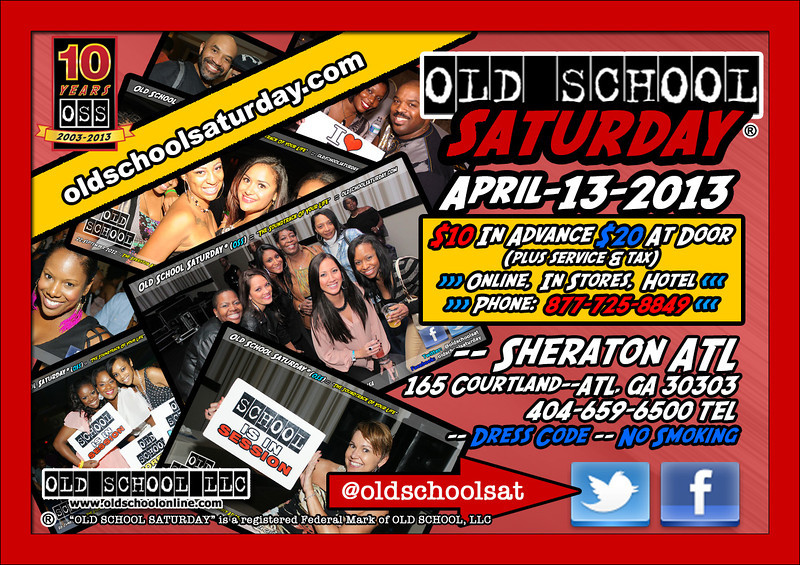 "Join us in April at The Sheraton ATL Downtown.  We continue our year-long celebration of 10 YEARS of OSS Events.  Date:  April-13-2013  Location:  165 Courtland Street<br /> More info, tickets, VIP tables, and FAQs:   <a href=""http://www.oldschoolsaturday.com"">http://www.oldschoolsaturday.com</a>"
