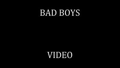 29   BAD BOYS