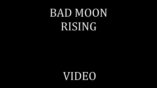 100   BAD MOON RISING