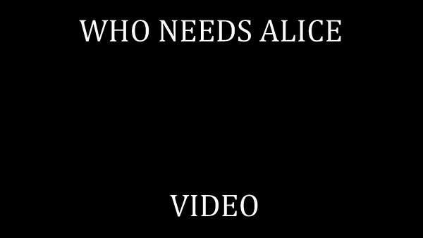 103   WHO NEEDS ALICE