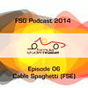 FSG-podcast 2014 - E06 - Cable Spaghetti