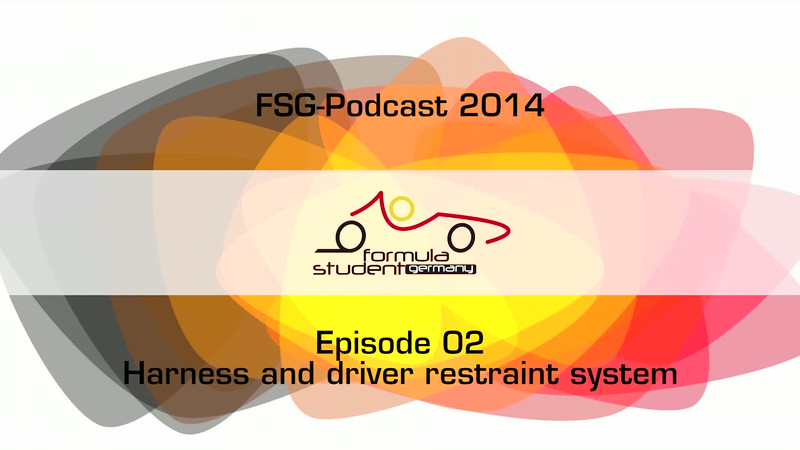 FSG-podcast 2014 - E02 - Harness and Driver Restraint System
