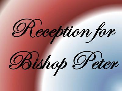 Reception for Bishop Peter