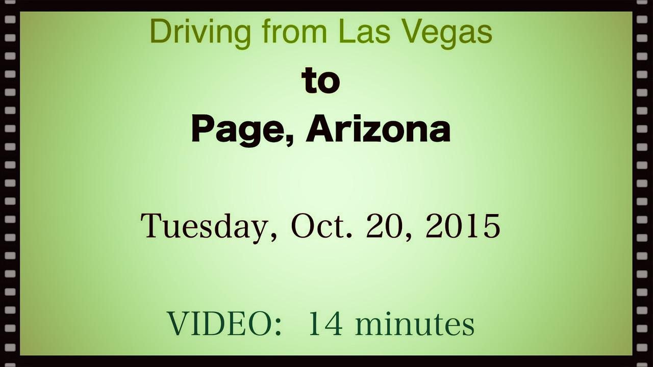 VIDEO:  14 minutes~~Las Vegas to Page, AZ., Oct. 20, 2015