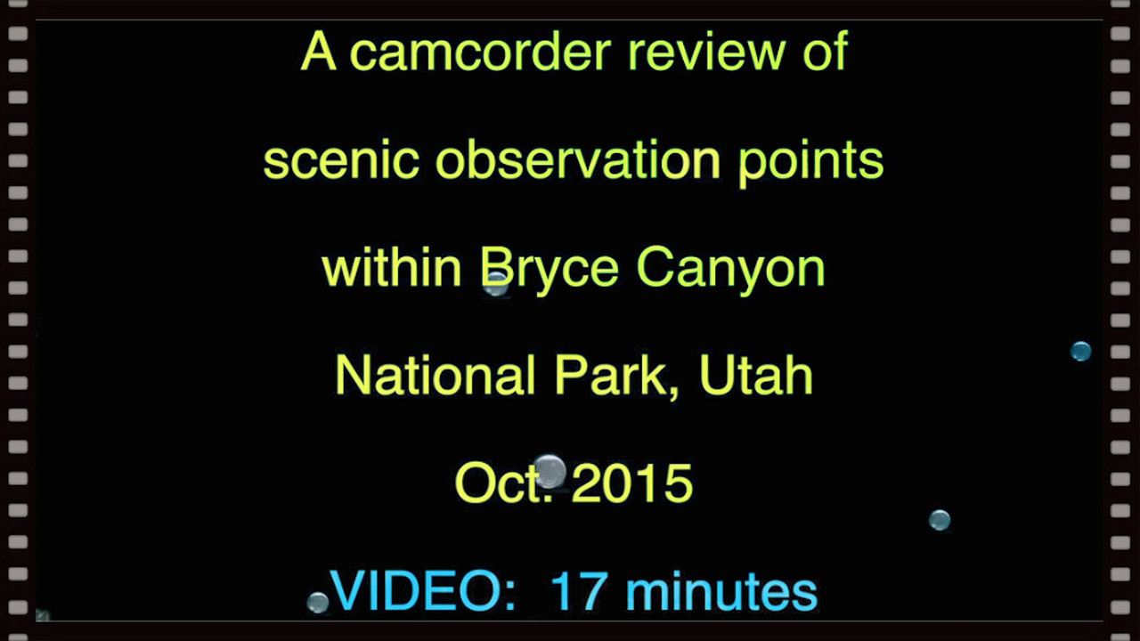 VIDEO:  17 minutes~~Scenic Overlooks at Bryce Canyon on Oct. 21, 2015