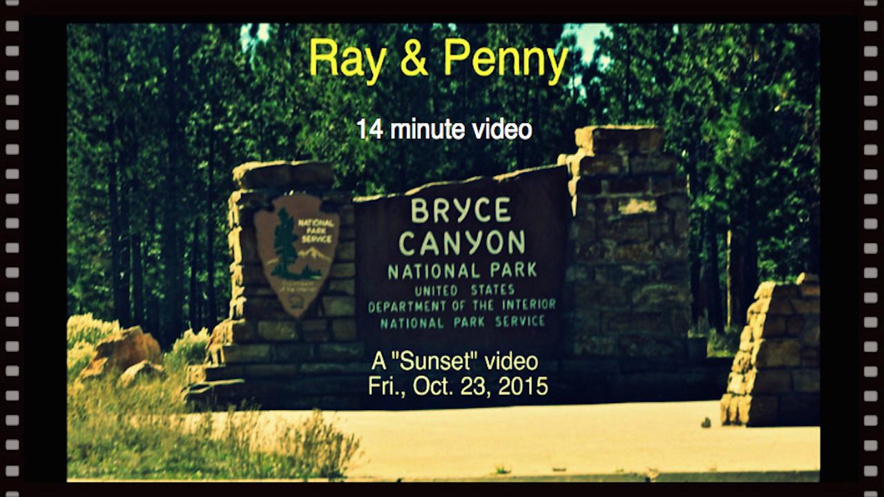 Video - 14 minutes --  Bryce Canyon Sunset, Fri., Oct. 23, 2015*