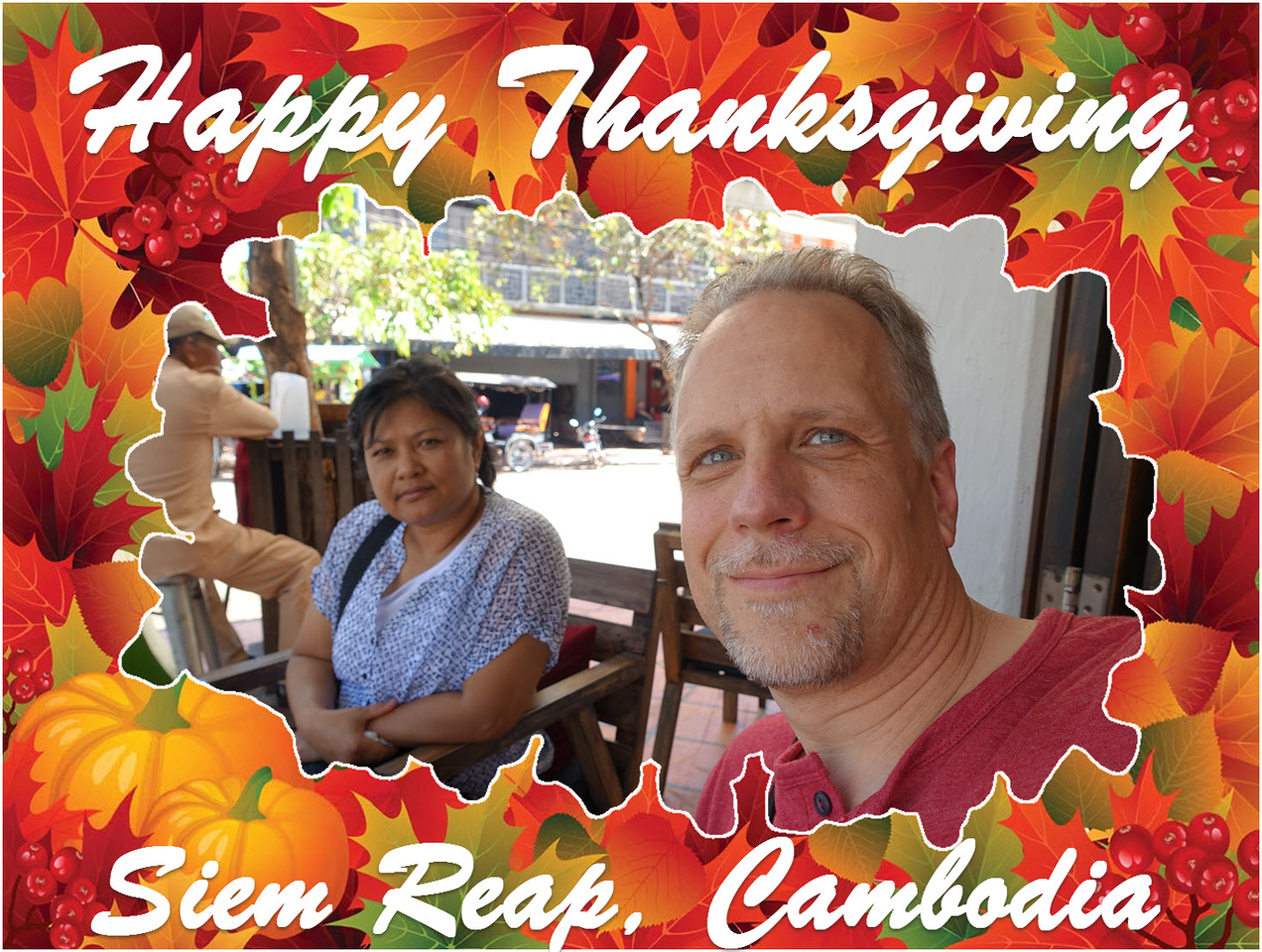 Happy Thanksgiving from Siem Reap, Cambodia