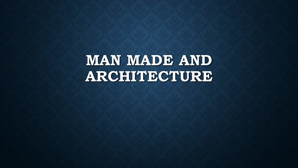 Man Made and Architecture