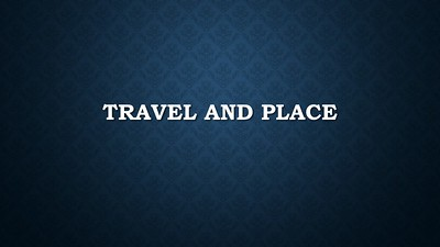 Travel and Place