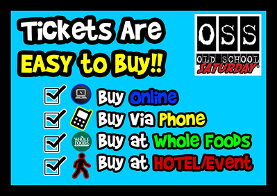 We make it CRAZY EASY to buy tickets with a variety of options:  www.oldschoolsaturday.com/tickets or 877.725.8849