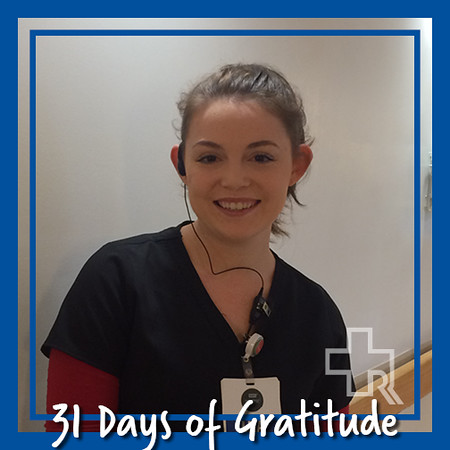 """I am very grateful for my Nana and Papa for always encouraging me to be the best I can be."" – Casey Holtz, LNA, Medical Oncology Unit"