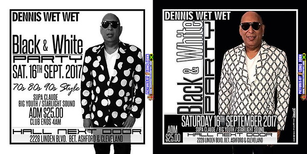 "DENNIS WET WET ""BLACK & WHITE PARTY 2017"""