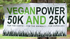 2017 Vegan Power 50K and 25K