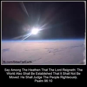 Flat Earth - Psalm 19:1-6