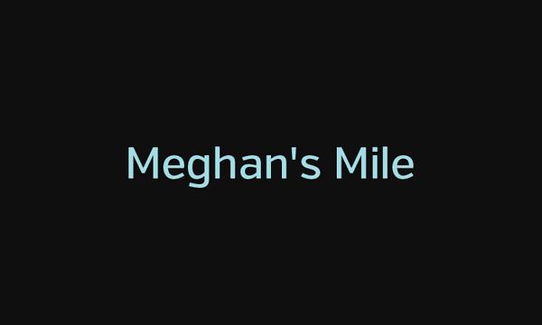 Meghan's Mile
