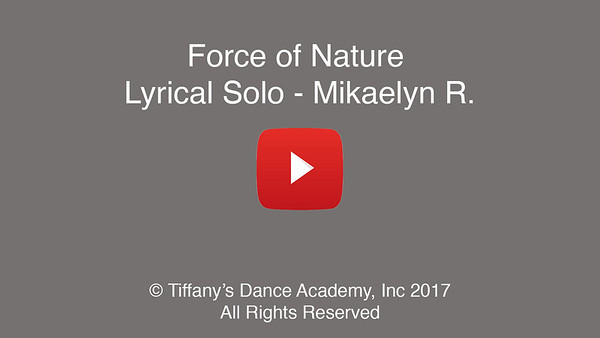 Force of Nature Lyrical Solo - Mikaelyn R