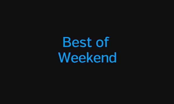 Best Of Weekend