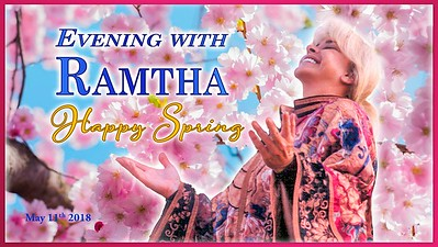 Evening with Ramtha - 11 May 2018