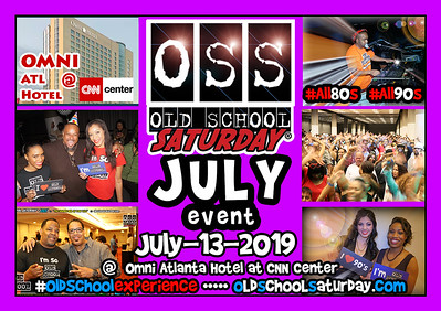 Join us in JULY :::: tickets and tables --> www.oldschoolsaturday.com or 678.701.6114