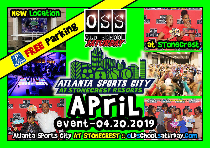 NEW Location!!!!  FREE Parking!!!!  Join us at STONECREST (Atlanta Sports City) Apr.20.2019 ::: Discount Tickets and VIP Tables are SELLING NOW ---> www.oldschoolsaturday.com