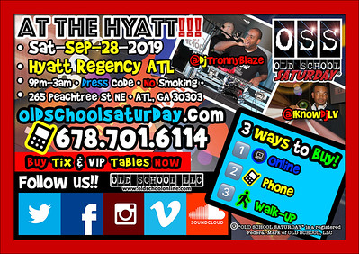 Join us BACK AT THE HYATT --- Sep.28.2019 ::: info and tickets: 678.701.6114 or www.oldschoolsaturday.com