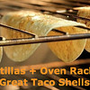 Tortillas + The Oven Rack = Great Taco Shells