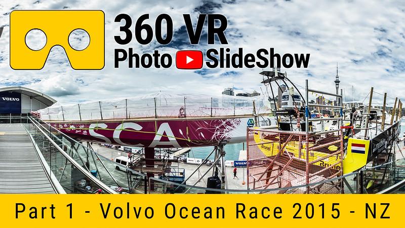 Part 1 - 360 VR Photo Slideshow - Volvo Ocean Race 2015 Auckland, NZ