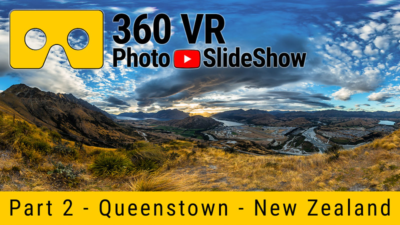 Part 2 - 360 VR Photo Slideshow - Queenstown, New Zealand