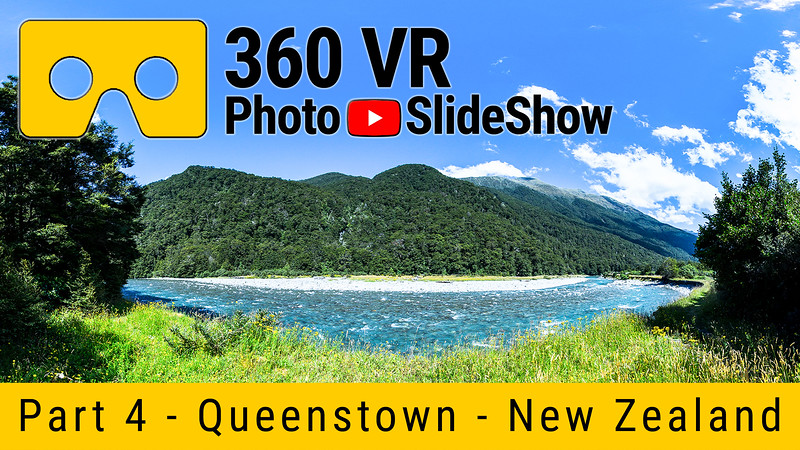 Part 4 - 360 VR Photo Slideshow - Queenstown, New Zealand