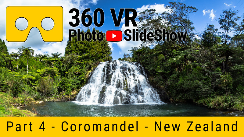 Part 4 - 360 VR Photo Slideshow - Coromandel, New Zealand