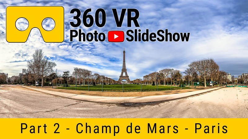 Part 2 - 360 VR Photo Slideshow - Champ de Mars, Paris