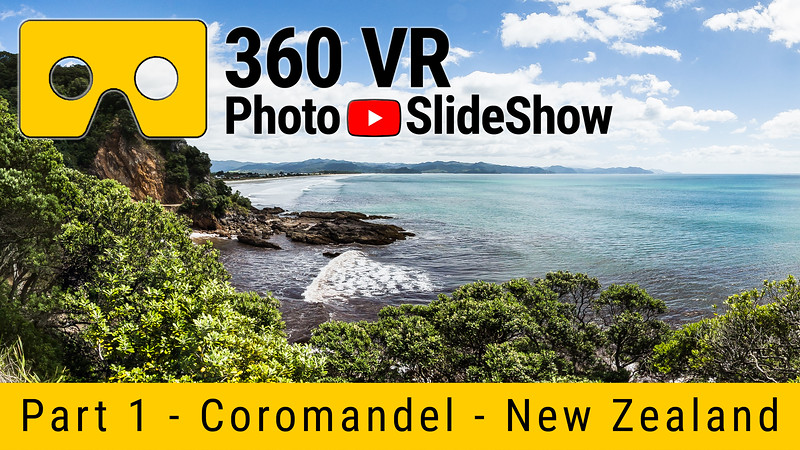 Part 1 - 360 VR Photo Slideshow - Coromandel, New Zealand