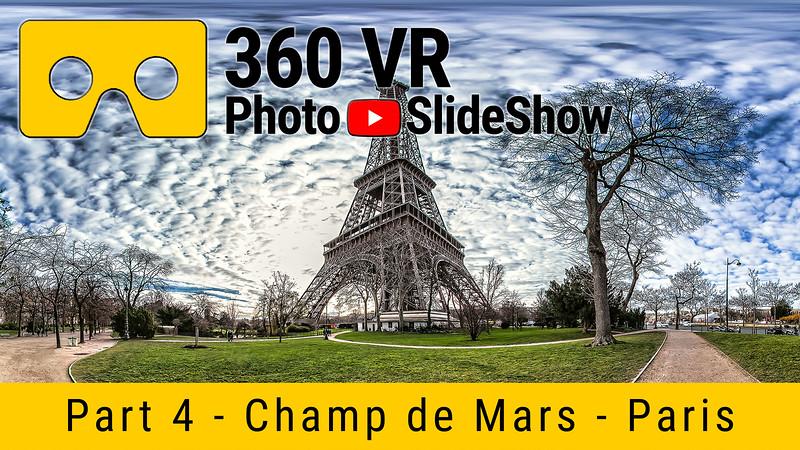 Part 4 - 360 VR Photo Slideshow - Champ de Mars, Paris