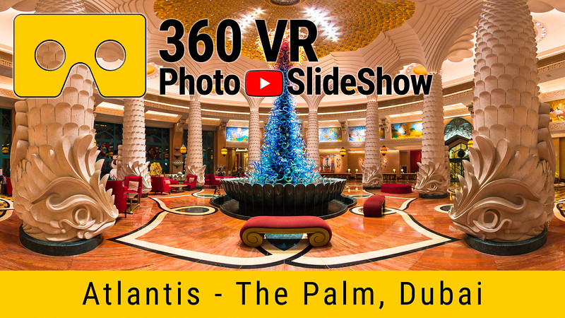 360 VR Photo Slideshow - Atlantis The Palm - Dubai