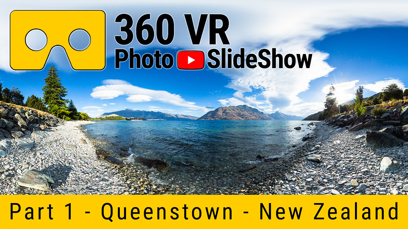 Part 1 - 360 VR Photo Slideshow - Queenstown, New Zealand