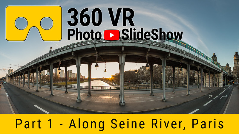 Part 1 - 360 VR Photo Slideshow - Seine River - Paris