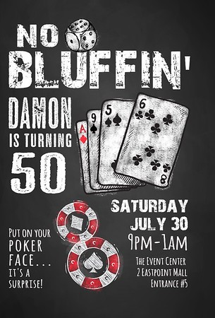 NO BLUFFIN: Damon's 50th Birthday Celebration @ The Event Center 7.30.16
