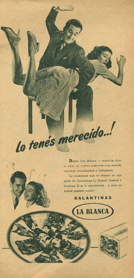 1946 LA BLANCA galantines: Argentina (Para Ti) 'You deserve it! (During the hot season don't serve to your husband complicated & indigestive meals any more!)'