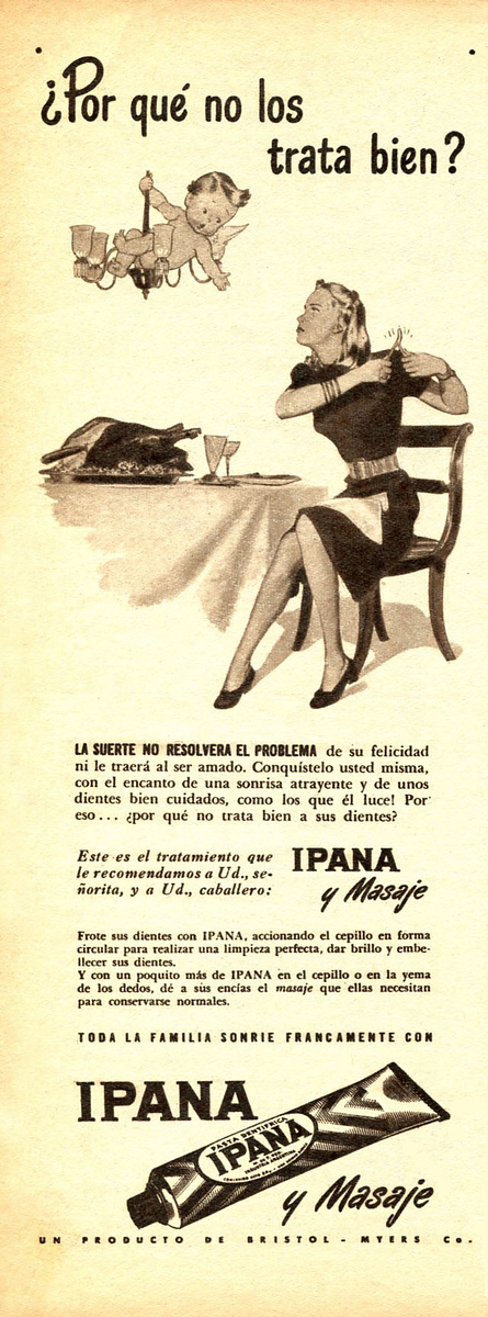 1948 IPANA toothpaste Argentina (half page Para Ti) SLOGAN: 'Why don't you treat them well''