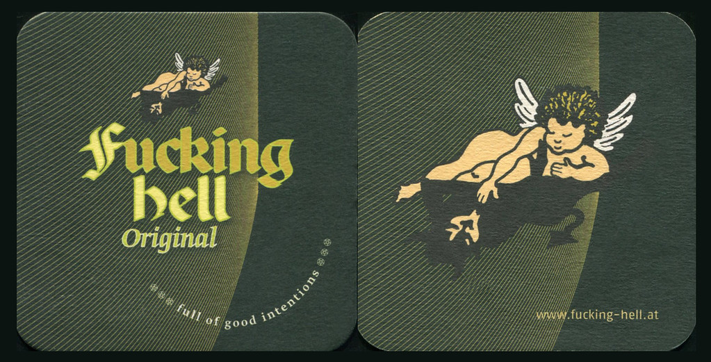 2016 FUCKING HELL beer Germany (coaster 9 x 9 cm) 'Full of good intentions'  A German Pilsner, or pale lager. It is named after the village of Fucking in Austria. The beer's name also plays on 'hell', the German word for 'pale' and a typical description of this kind of beer.'