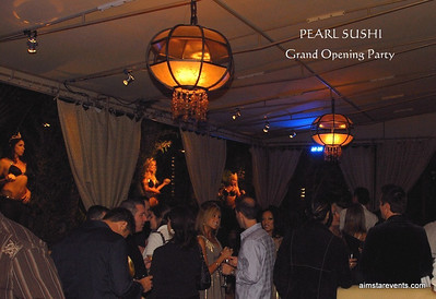 Pearl Sushi Grand Opening Party, Del Mar, Ca.