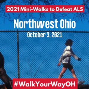 2021 Mini-Walks to Defeat ALS NORTHWEST OHIO insta