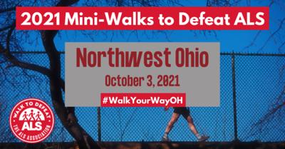 2021 Mini-Walks to Defeat ALS NORTHWEST OHIO